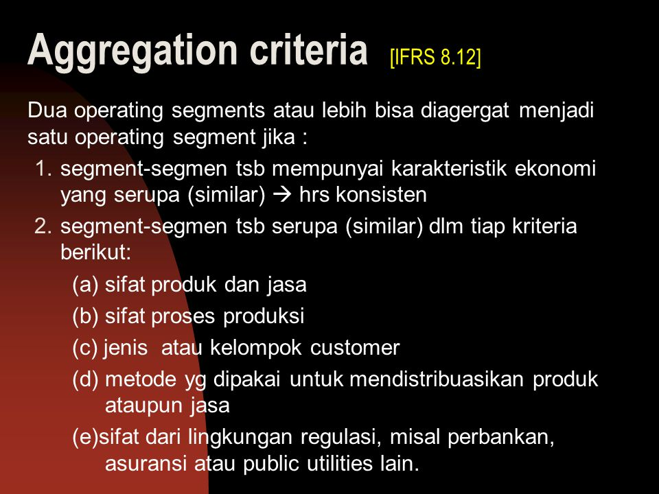 Aggregation criteria [IFRS 8.12]